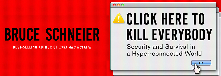 EPIC Book Review: Bruce Schneier, 'Click Here to Kill Everybody'