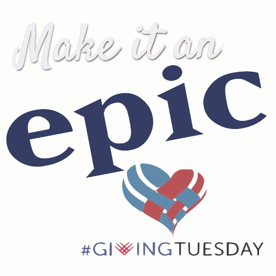 Make it an EPIC #GivingTuesday!